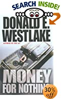Money for Nothing by  Donald E. Westlake (Author) (Hardcover - May 2003)