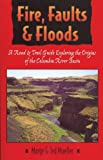 Fire, Faults, & Floods: A Road & Trail Guide Exploring the Origins of the Columbia River Basin