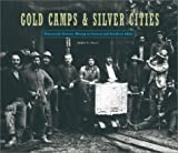 Gold Camps and Silver Cities: 19th Century Mining in Central and Southern Idaho