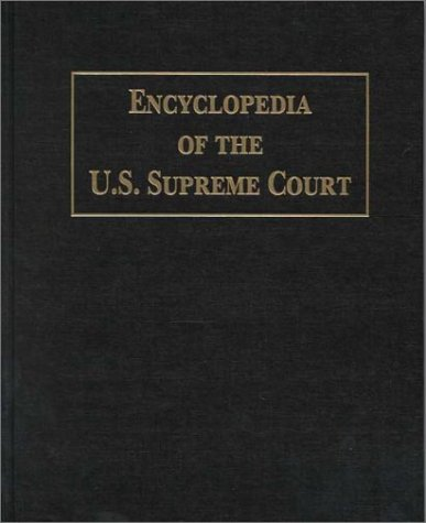 Encyclopedia of the U.S. Supreme Court