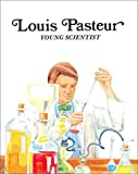 Louis Pasteur : Young Scientist (Easy Biographies)