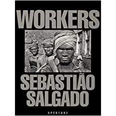 Workers : An Archaeology of the Industrial Age