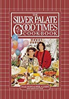 The Silver Palate Good Times Cookbook book cover