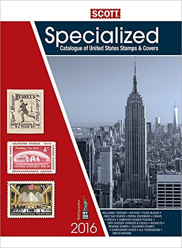 Scott Specialized Catalogue of United States Stamps & Covers 2016: Confederate States-Canal Zone-Danish West Indies-Guam-Hawaii-United Nations - Donna HousemanDonna Houseman, Charles Snee, James E. Kloetzel