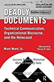 Deadly documents : technical communication, organizational discourse, and the Holocaust : lessons from the rhetorical work of everyday texts