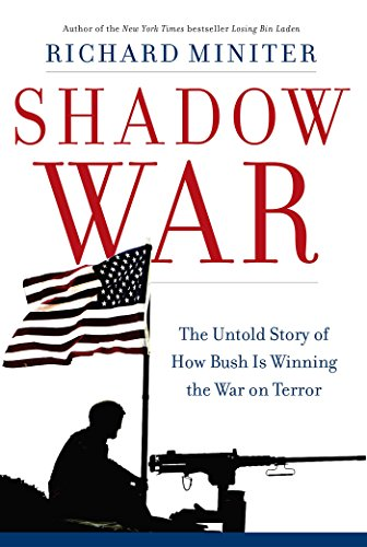 Shadow War: The Untold Story of How Bush Is Winning the War on Terror by Richard Miniter