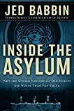 Inside the Asylum: Why the United Nations and Old Europe Are Worse Than You Think