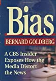 Bias - by Bernard Goldberg