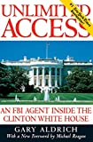 Amazon.com: Unlimited Access : An FBI Agent Inside the Clinton White House (9780895264060): Gary Aldrich: Books cover