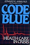 Code Blue: Health Care In Crisis