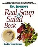 Dr. Jensen's Real Soup & Salad Book