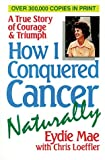 How I Conquered Cancer Naturally