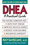 DHEA A Practical Guide by Dr. Ray Sahellian