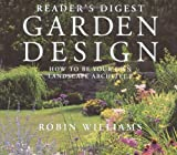 Garden Design: How to Be Your Own Landscape Architect by Robin Williams (Hardcover)