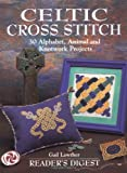 Celtic Cross Stitch : 30 Alphabet, Animal and Knotwork Projects