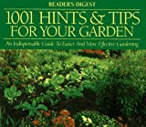 1001 Hints & Tips for Your Garden : An Indispensable Guide to Easier and More Effective Gardening