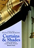 Curtains & Shades: A Step-By-Step Guide to Creative Window Treatments (Reader's Digest - Practical Home Decorating)
