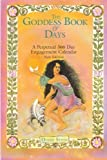 The Goddess Book of Days: A Perpetual 366 Day Engagement Calendar