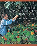 The Herbal Medicine Maker's Handbook: A Home Manual