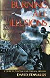 Burning All Illusions : A Guide to Personal and Political Freedom