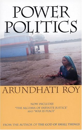 Arundhati Roy Power Politics