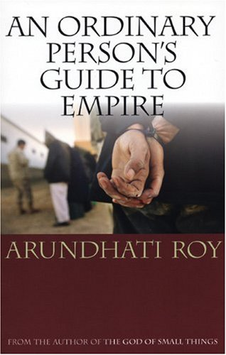 An Ordinary Person's Guide to Empire, Roy, Arundhati