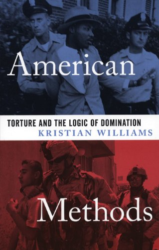 American Methods: Torture and the Logic of Domination, Williams, Kristian