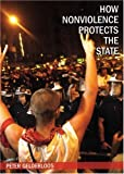 How Nonviolence Protects the State, Gelderloos, Peter