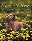 Goldens Forever: A Heartwarming Celebration of the Golden Retriever