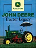  The John Deere Tractor Legacy