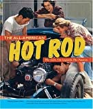 The All-American Hot Rod: The Cars, The Legends, The Passion