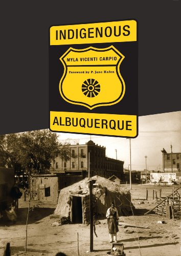 Indigenous Albuquerque (Plains Histories), Myla Vicenti Carpio