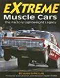 Extreme Muscle Cars: The Factory Lightweight Legacy