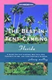 The Best in Tent Camping Florida: A Guide for Campers Who Hate Rvs, Concrete Slabs, and Loud Portable Stereos