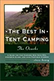 The Best in Tent Camping: The Ozarks: A Guide for Car Campers Who Hate Rvs, Concrete Slabs, and Loud Portable Stereos