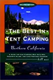 Best in Tent Camping: Northern California: A Guide for Car Campers Who Hate Rvs, Concrete Slabs, and Loud Portable Stereos (Best in Tent Camping)