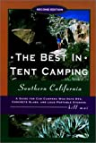 Best in Tent Camping in Southern California: A Guide for Car Campers Who Hate Rvs, Concrete Slabs, and Loud Portable Stereos (Best in Tent Camping)