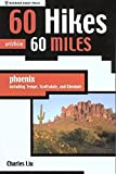60 Hikes within 60 Miles: Phoenix, Including Tempe, Scottsdale, and Glendale (60 Hikes - Menasha Ridge) (60 Hikes - Menasha Ridge)