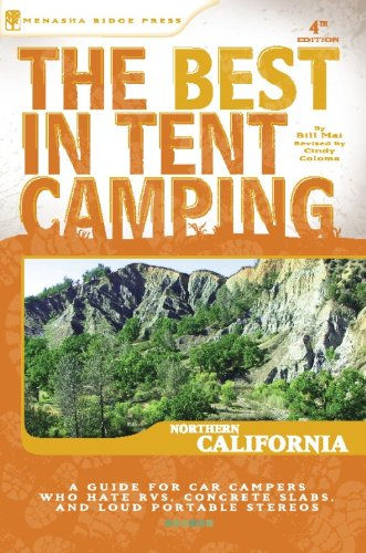 The Best in Tent Camping: Northern California (Best Tent Camping), Coloma, Cindy