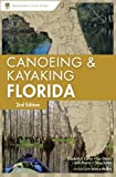 A Canoeing & Kayaking Guide to Florida, 2nd Edition
