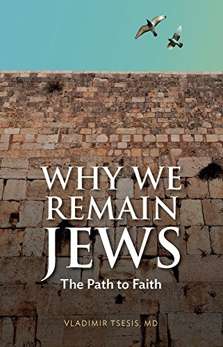 Why We Remain Jews : The Path to Faith |