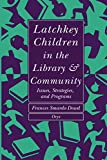 Latchkey Children in the Library & Community: Issues, Strategies, and Programs