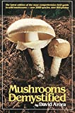 Mushrooms Demystified: A Comprehensive Guide to the Fleshy Fungi  by David Arora