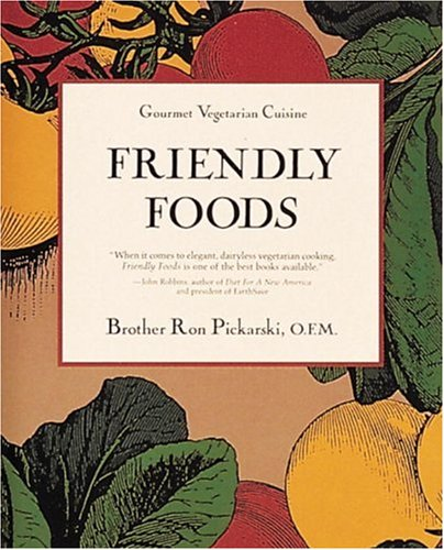 Friendly Foods (Gourmet Vegetarian Cuisine), Picarski, Ron