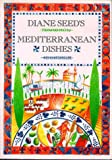 Diane Seed's Mediterranean Dishes by Diane Seed, Sarah Hocombe (Paperback - October 1, 1993)