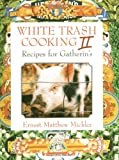 White Trash Cooking II: Recipes for Gatherin's