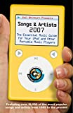 Joel Whitburn Presents Songs And Artists, 2007: The Essential Music Guide for Your Ipod And Other Portable Music Players (Joel Whitburn Presents Songs & Artists)