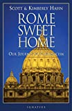 rome sweet home our journey to catholicism the how to