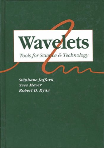 Wavelets: Tools for Science & Technology by Stephane Jaffard, et al