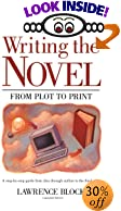 Writing the Novel: From Plot to Print by Lawrence Block